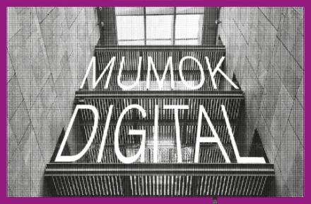 unsere mumok Digital mit unserer Onlinesammlung und digitalen Führungen