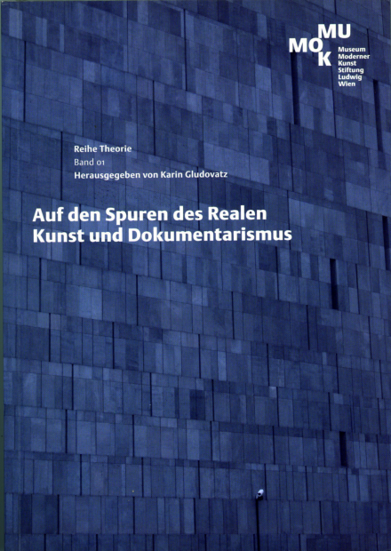 """Publikation """"Auf den Spuren des Realen. Kunst und Dokumentarismus"""""""