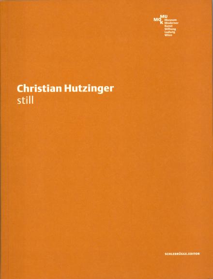 "Publikation der Ausstellung ""Christian Hutzinger. Still"""