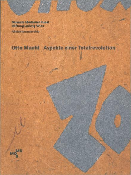 """Publikation """"Otto Muehl. Aspekte einer Totalrevolution"""""""